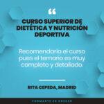 Rita ha dejado su opinión sobre el Curso Superior en Dietética y Nutrición Deportiva